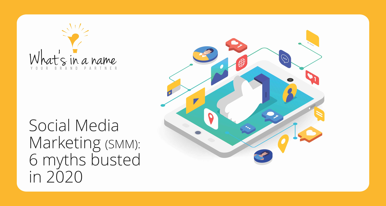 Social Media Marketing (SMM): 6 Myths Busted in 2020